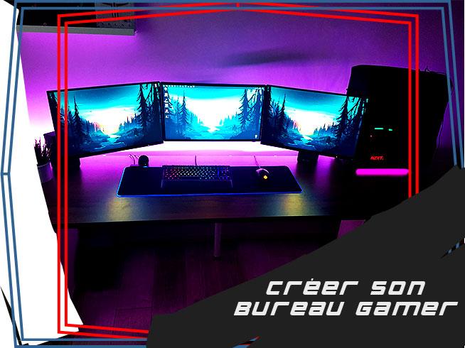 comment créer son propre bureau gamer