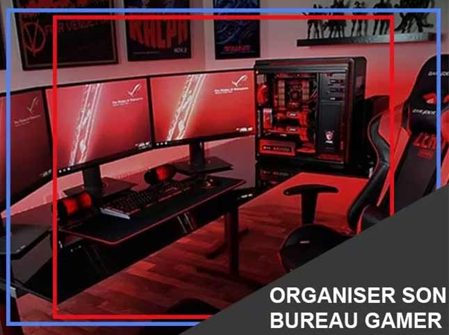 comment organiser son bureau gamer